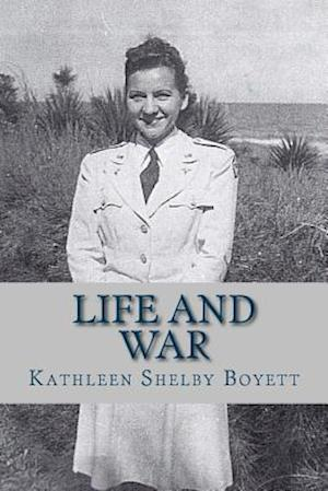 Bog, paperback Life and War af Kathleen Shelby Boyett