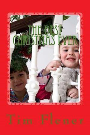 Bog, paperback The Best Christmas Ever af Tim A. Flener