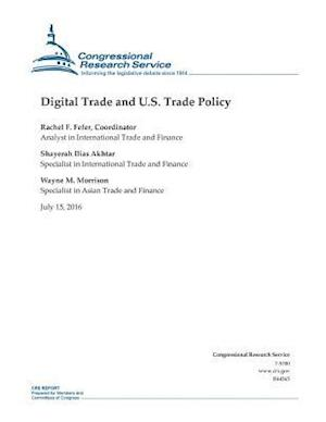 Bog, paperback Digital Trade and U.S. Trade Policy af Wayne Morrison, Rachel Fefer, Shayerah Akhtar