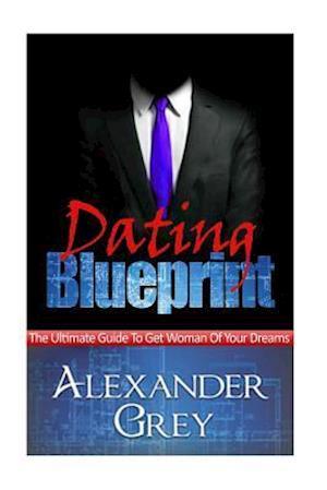 Bog, paperback Dating Blueprint af Alexander Grey