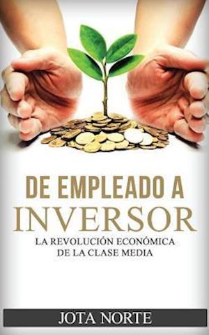 Bog, paperback de Empleado a Inversor af Jota Norte