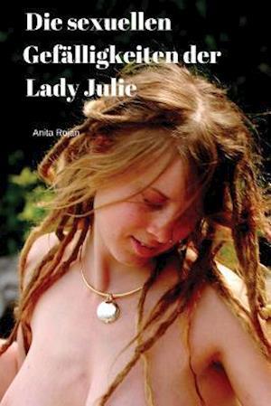 Bog, paperback Die Sexuellen Gefalligkeiten Der Lady Julie af Anita Rojan