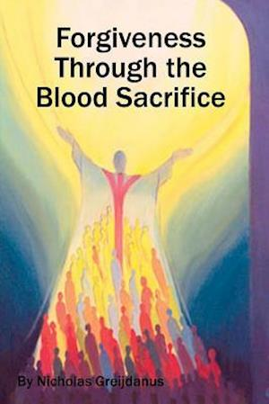 Bog, paperback Forgiveness Though the Blood Sacrifice af MR Nicholas Greijdanus