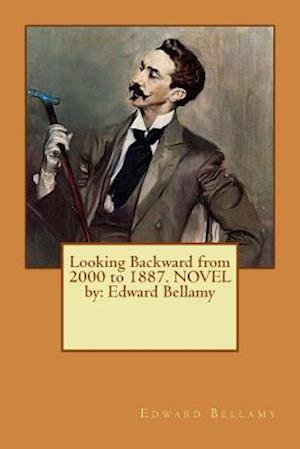 Bog, paperback Looking Backward from 2000 to 1887. Novel by af Edward Bellamy