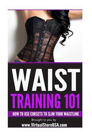 Bog, paperback Waist Training 101 af Virtual Store U. S. a.