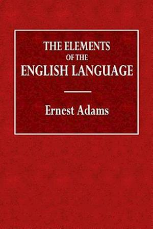 Bog, paperback The Elements of the English Language af Ernest Adams