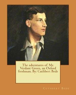 Bog, paperback The Adventures of Mr. Verdant Green, an Oxford Freshman. by af Cuthbert Bede