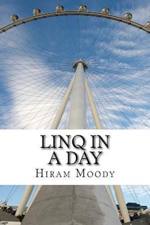 Bog, paperback Linq in a Day af Hiram Moody