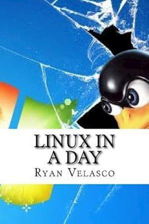 Bog, paperback Linux in a Day af Ryan Velasco