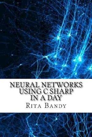 Bog, paperback Neural Networks Using C Sharp in a Day af Rita Bandy