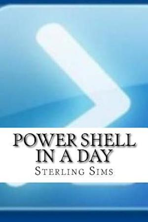 Bog, paperback Power Shell in a Day af Sterling Sims