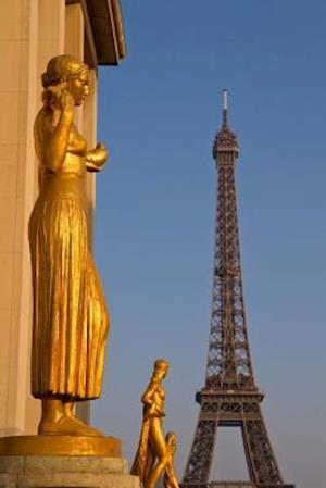 Bog, paperback Golden Statue at the Trocadero, Palais de Chaillot, Paris France Journal af Cs Creations