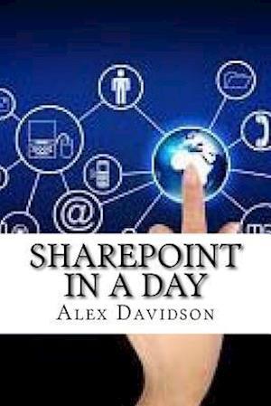 Bog, paperback Sharepoint in a Day af Alex Davidson