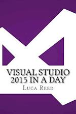 Visual Studio 2015 in a Day af Luca Reed