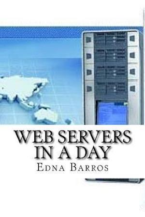 Bog, paperback Web Servers in a Day af Edna Barros