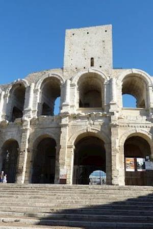 Bog, paperback Ancient Roman Amphitheatre in Arles, France af Unique Journal