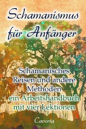 Bog, paperback Schamanismus Fur Anfanger af Cavorta