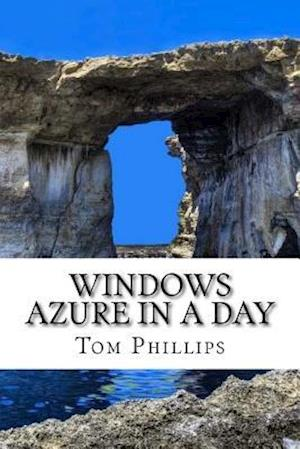 Bog, paperback Windows Azure in a Day af Tom Phillips