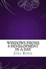 Windows Phone 8 Development in a Day af Joel Rowe
