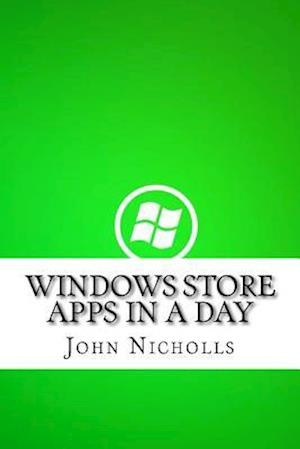Bog, paperback Windows Store Apps in a Day af John Nicholls