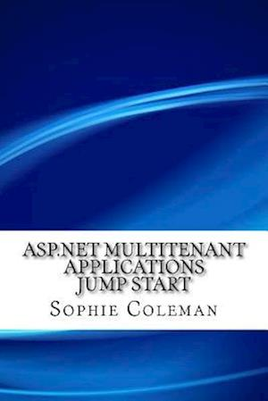 Bog, paperback ASP.Net Multitenant Applications Jump Start af Sophie Coleman