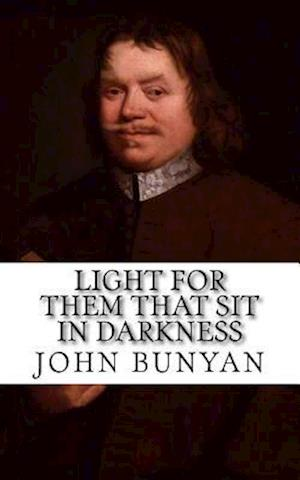 Bog, paperback Light for Them That Sit in Darkness (with Illustrations) af John Bunyan