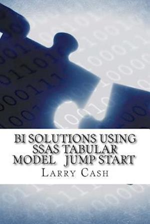 Bog, paperback Bi Solutions Using Ssas Tabular Model Jump Start af Larry Cash