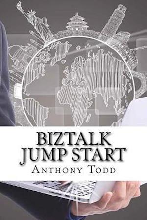 Bog, paperback BizTalk Jump Start af Anthony Todd