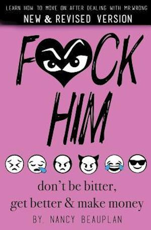 Bog, paperback F*ck Him! Don't Be Bitter, Get Better Make Money af Nancy Beauplan