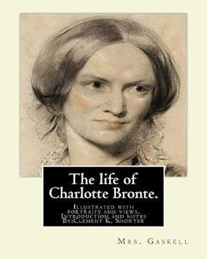 Bog, paperback The Life of Charlotte Bronte. by af Mrs Gaskell, Clement K. Shorter