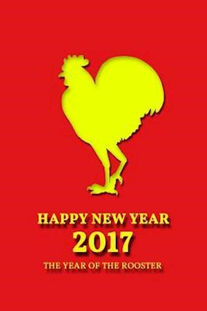 Bog, paperback Happy New Year 2017 - The Year of the Rooster Journal af Cool Image
