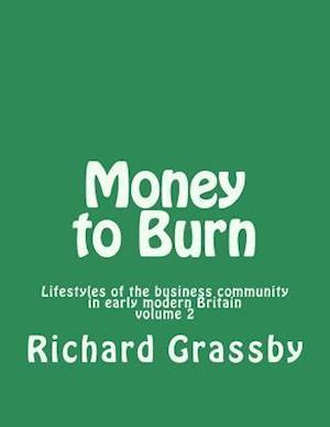 Bog, paperback Money to Burn af Richard Grassby