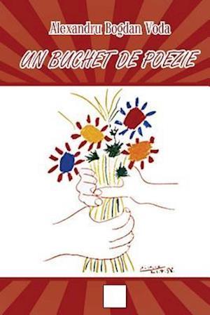 Bog, paperback Un Buchet de Poezie af Alexandru Bogdan Voda