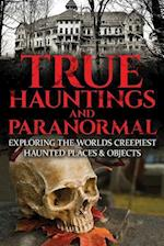 True Hauntings and Paranormal