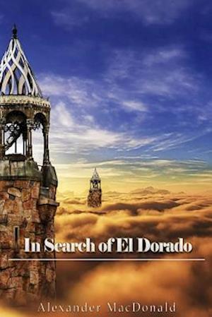 Bog, paperback In Search of El Dorado af Alexander Macdonald