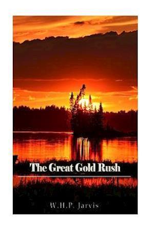 Bog, paperback The Great Gold Rush af W. H. P. Jarvis