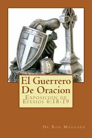 Bog, paperback El Guerrero de Oracion af Dr Ron Maggard