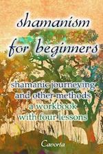 Shamanism for Beginners af Cavorta