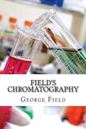 Bog, paperback Field's Chromatography af George Field