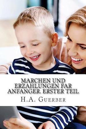 Bog, paperback Marchen Und Erzahlungen Far Anfanger. Erster Teil af H. A. Guerber