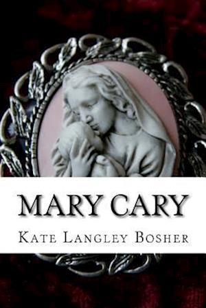 Bog, paperback Mary Cary af Kate Langley Bosher