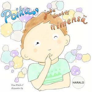 Bog, paperback Poika, Joka Unohti Nimensa Harald af Tiina Walsh