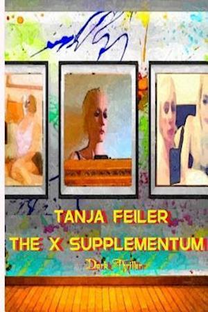 Bog, paperback The X Supplementum af T. Tanja Feiler F.