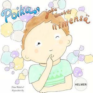Bog, paperback Poika, Joka Unohti Nimensa Helmer af Tiina Walsh