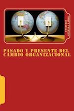 Pasado y Presente del Cambio Organizacional