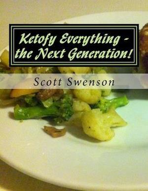 Bog, paperback Ketofy Everything - The Next Generation! af Scott Swenson