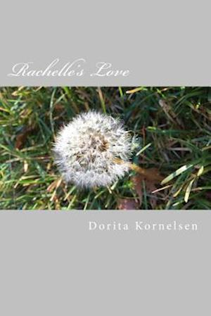 Bog, paperback Rachelle's Love af Dorita Lynn Kornelsen