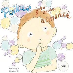 Bog, paperback Poika, Joka Unohti Nimensa Ivar af Tiina Walsh
