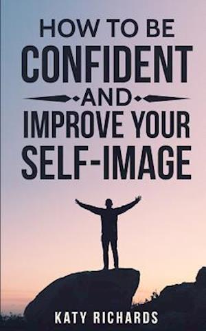 Bog, paperback Self-Confidence af Katy Richards