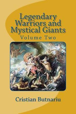 Bog, paperback Legendary Warriors and Mystical Giants af Cristian Butnariu